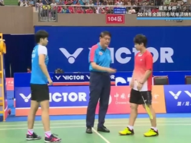 2019年全国羽毛球单项锦标赛半决赛-湖南vs湖北